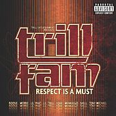Trill Entertainment Presents: Trill Fam - Respect Is A Must von Trill Fam