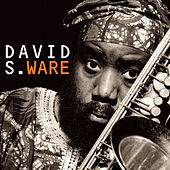 Go See The World by David S. Ware