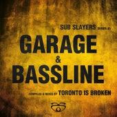 Sub Slayers: Series 05 - Garage Bassline by Various Artists