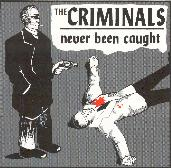 Never Been Caught von The Criminals