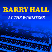 Barry Hall at the Wurlitzer de Barry Hall