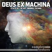 Deus Ex Machina - State of the Art Minimal Techno by Various Artists