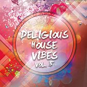 Deligious House Vibes, Vol. 5 by Various Artists