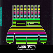 Alien Funk, Vol. 14 - Techno from Another Planet di Various Artists