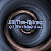 All the Things of Techhouse by Various Artists