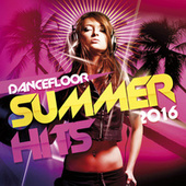 Dancefloor Summer Hits 2016 de Various Artists