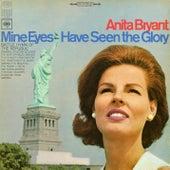Mine Eyes Have Seen the Glory von Anita Bryant
