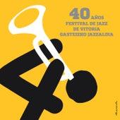 40 Años Festival De Vitoria Gasteizko Jazzaldía de Various Artists