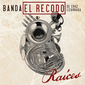 Raíces by Banda El Recodo
