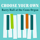 Choose Your Own - Barry Hall at the Conn Organ de Barry Hall