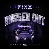 Bossed Out by DJ Fixx