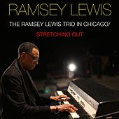 The Ramsey Lewis Trio in Chicago / Stretching Out von Ramsey Lewis