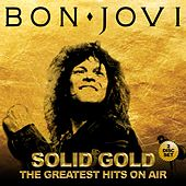 Solid Gold - The Greatest Hits On Air von Bon Jovi