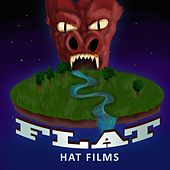 Flat! by Hat Films
