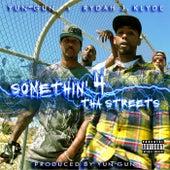 Somethin' 4 the Streets by Yun-Gun