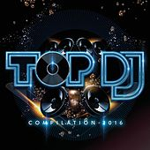 TOP DJ Compilation 2016 di Various Artists