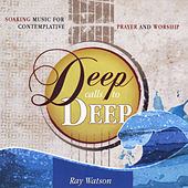 Deep Calls to Deep by Ray Watson