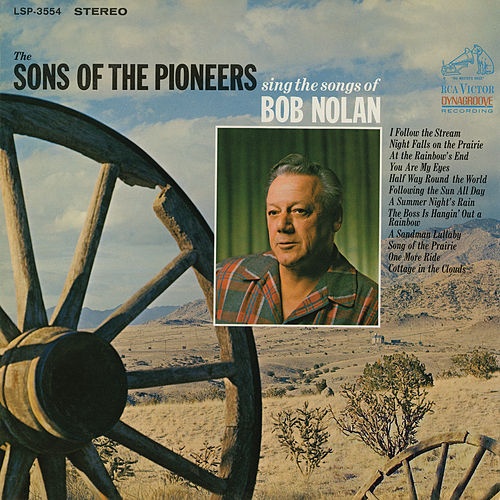 Sing the Songs of Bob Nolan by The Sons of the Pioneers
