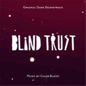 Blind Trust (Original Game Soundtrack) by Caleb Blood