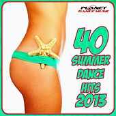 40 Summer Dance Hits 2013 - EP by Various Artists