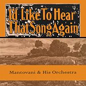 Id Like To Hear That Song Again von Mantovani & His Orchestra