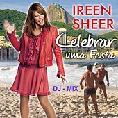Celebrar Uma Festa (DJ-Mix) by Ireen Sheer