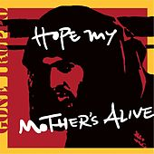 Hope My Mother's Alive by Gone Troppo