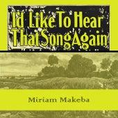 Id Like To Hear That Song Again de Miriam Makeba