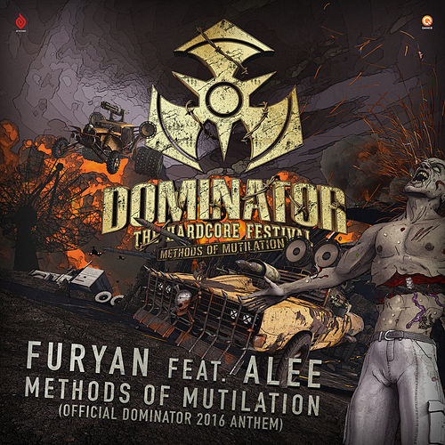 Methods of Mutilation (Official Dominator 2016 Anthem) by Furyan