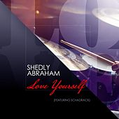 Love Yourself (feat. Schadrack) van Shedly Abraham