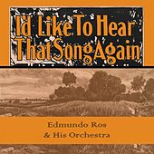 Id Like To Hear That Song Again by Edmundo Ros