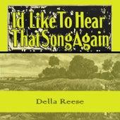 Id Like To Hear That Song Again von Della Reese
