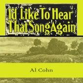 Id Like To Hear That Song Again by Al Cohn