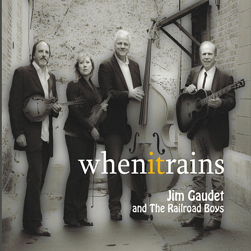 When It Rains by Jim Gaudet and the Railroad Boys