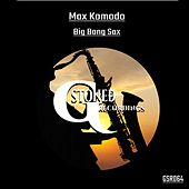 Big Bang Sax by Max Komodo