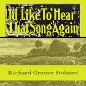 Id Like To Hear That Song Again de Richard Groove Holmes
