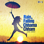 Rain Is Falling Chhamma Chham: Love Songs by Various Artists