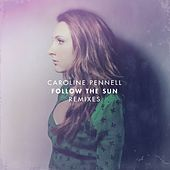 Follow the Sun (Remixes) de Caroline Pennell