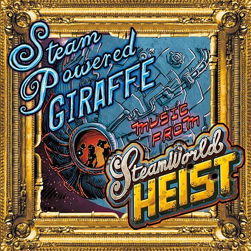 Music from SteamWorld Heist by Steam Powered Giraffe