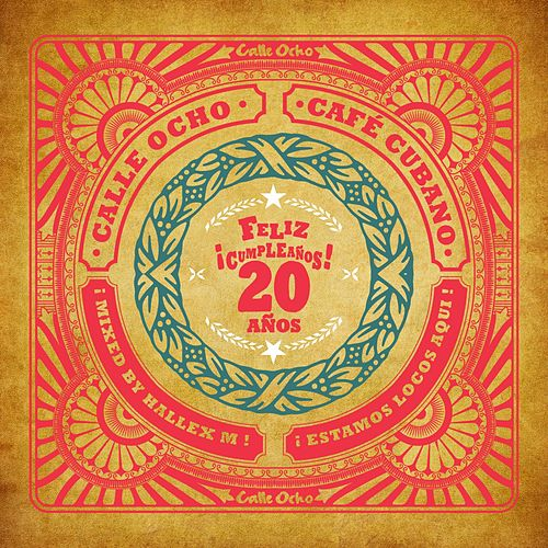 Calle Ocho Cafe Cubano (Feliz Cumpleanos 20 Anos) - EP by Various Artists