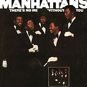 There's No Me Without You (Expanded Edition) de The Manhattans