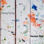 Venter Det by The Hong Kong
