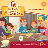 Folge 4: Wir backen Kekse (Das Original-Hörspiel zur TV-Serie) von Wir Kinder aus dem Möwenweg