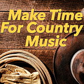 Make Time For Country Music von Various Artists
