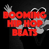 Booming Hip Hop Beats by Various Artists