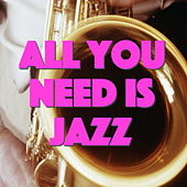 All You Need Is Jazz de Various Artists
