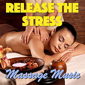 Release The Stress - Massage Music by Various Artists