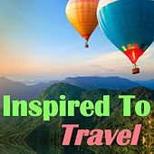 Inspiration To Travel by Various Artists