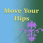Move Your Hips by Various Artists