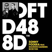 Over This (feat. Shannon Saunders) by Sonny Fodera